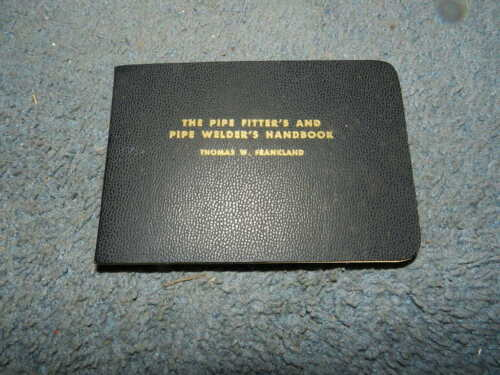 THE PIPE FITTERS AND PIPE WELDERS HANDBOOK 1955 VINTAGE!!!!!