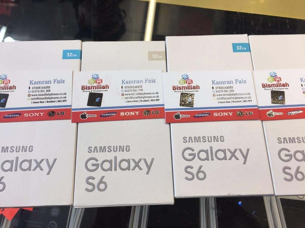 SAMSUNG GALAXY S6 BRAND NEW BOXES WARRANTYSHOP RECEIPTin Bradford, West YorkshireGumtree - SAMSUNG GALAXY S6 BRAND NEW BOXES WARRANTY & SHOP RECEIPT £209.99ALL COLOURS AVAILABLE BISMILLAH PHONES BD1 3 P Y BRADFORD TOWN CENTER Ph 1274921308FREE SCREEN PROTECTOR TEMPERED GLASS OR COVER opening time MONDAY TO SATURDAY 9 30 till 6SUNDAY 11...