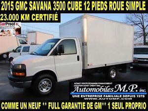 2015 GMC Savana 3500 CUBE 12 PIEDS 23.000 KM ROUE SIMPLE