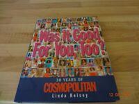 Cosmopolitan 'was it good for you' Book. 30 years of Cosmopolitan