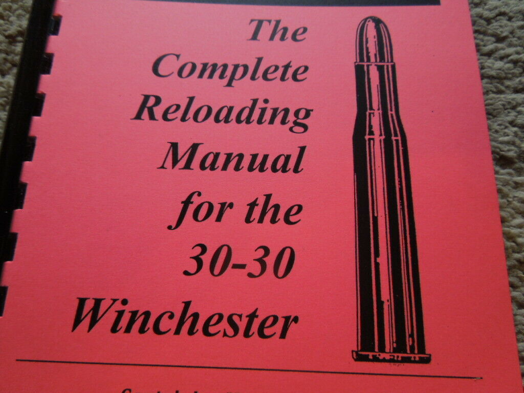 30-30 Winchester The Complete Reloading Manual Load Books Latest Version - $6.95