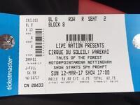2x Cirque Du Soleil tickets - Sunday 5pm - Nottingham