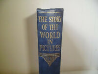 THE STORY OF THE WORLD IN PICTURES,PRINTED 1934