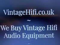 * Wanted ~ All Vintage Hifi Stereo Equipment *