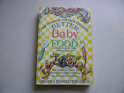 BETTER BABY FOOD, THE HOSPITAL FOR SICK CHILDREN GUIDE BY JOANNE
