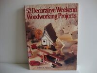 52 DECORATIVE WEEKEND WOODWORKING PROJECTS