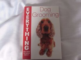 Everything Dog Grooming (Everything You Need to Know About...) Paperback – 29 Aug 2008