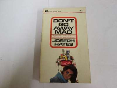 Good - Don't Go Away Mad - Hayes, Joseph 1964-01-01 1966 paperback edition. Prev