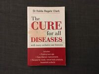 The cure for all diseases Hulda Clark