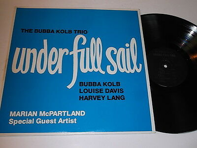 Bubba Kolb Trio: Under Full Sail Signed LP NR11692