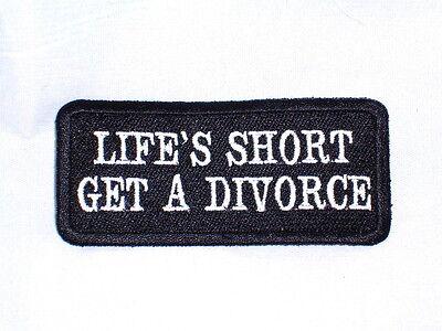 LIFE'S SHORT  GET A DIVORCE   Biker Vest Patch