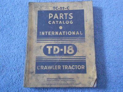 1952 International Td-18 Crawler Tractor Illustrated Parts Catalog T-22-c Orig