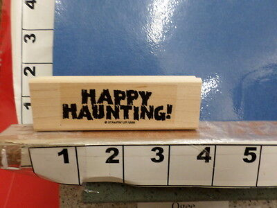 Halloween saying Happy Haunting! spooky rubber stamp 29L (Happy Halloween Saying)