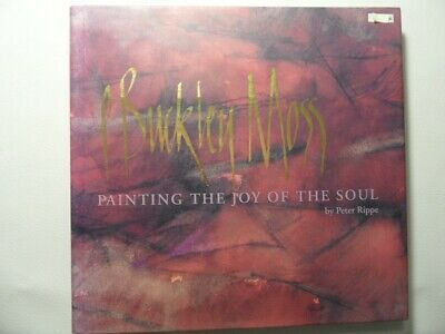 P. Buckley Moss : Painting the Joy of the Soul by Peter Rippe and P. Buckley Mos for sale  Cortland