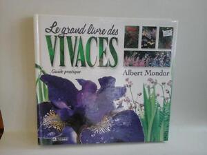 Le grand livre des Vivaces par ALBERT MONDOR ( bazar vercheres )