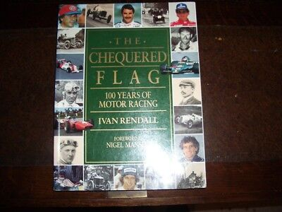 The Chequered Flag 100 years of Motor Racing by Ivan Rendall