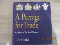 A Peerage for Trade by Tim Heald - A History of The Royal Warrant