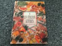In an Italian Kitchen With 125 Delicious Authentic Recipes book, in excellent condition!!