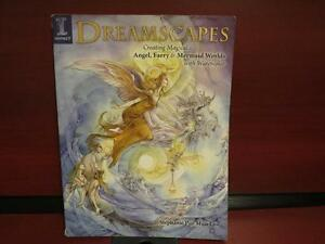 Dreamscapes: Creating Magical Angel, Faery & Mermaid Worlds In W