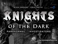 KNIGHTS OF THE DARK -  Paranormal Investigators