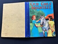 A VINTAGE 1950's OUR GIRLS BRIGHTEST BOOK DELIGHTFUL STORIES & ILLUSTRATIONS