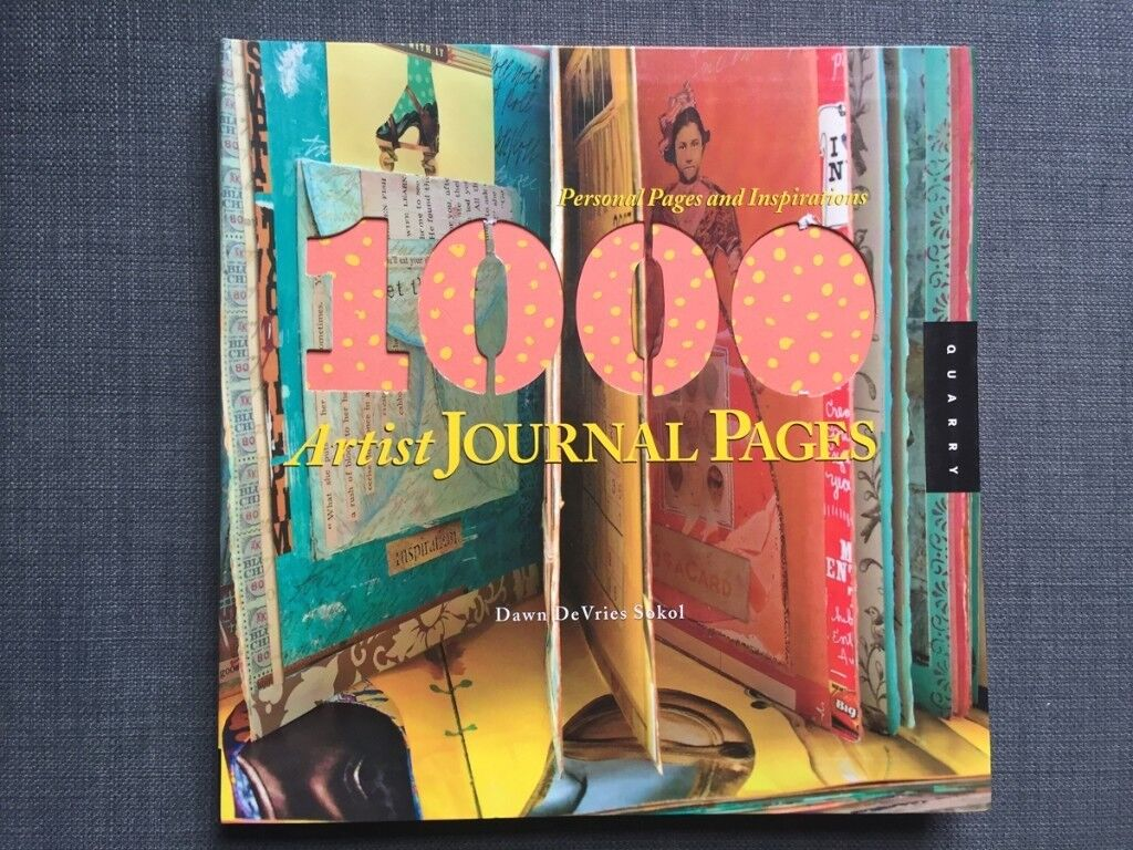 1000 Artist Journal Pages - Dawn DeVries Sokol