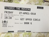 Titanic the Musical tickets x2 - Belfast opera house