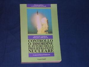 Primicerio-Controllo-o-disordine-il-futuro-della-proliferazione-nucleare-Angeli