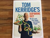 Tom Kerridge`s Dopamine Diet. My low - carb, stay happy way to lose weight book
