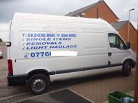 RELIABLE, HONEST MAN AND LARGE VAN AVAILABLE 7 DAYS AND AT SHORT NOTICE