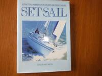 Set Sail: A Practical Handbook for Cruiser and Dinghy Sailing