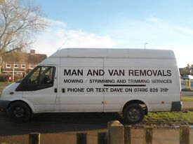 Man & Van Removals/Mowing Strimming Trimmiming Serices