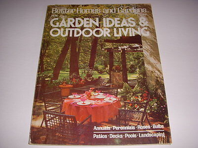 BETTER HOMES AND GARDENS GARDEN IDEAS & OUTDOOR LIVING, 1974, PATIOS, POOLS! ()