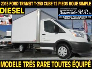 2015 Ford Transit T-250 DIESEL CUBE 12 PIEDS ROUE SIMPLE TRES RA