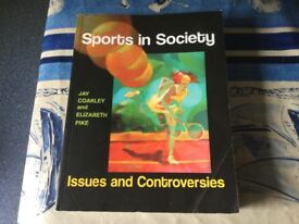 SPORTS IN SOCIETY ISSUES AND CONTROVERSIES BY Jay Coakley & Elizabeth Pike. University/college book