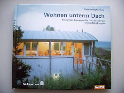 Wohnen unterm Dach Dachausbauten Aufstockungen 1999
