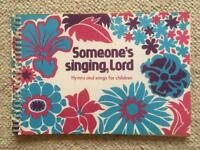 Someone's Singing, Lord Hymns and songs for children. Music Song Book