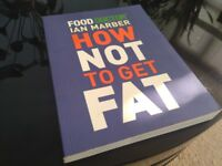 How Not To Get Fat: Food Doctor Ian Marber - Very Good Condition. Collection Only