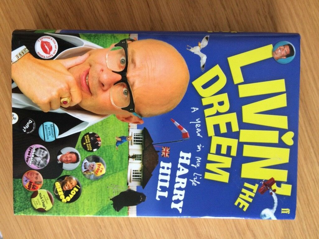 Harry Hill Autobiography- Livin' the Dreem: A Year in My Life