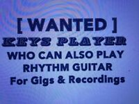 Cool Credible Signed Band seek Keys Player who can play Rhythm Guitar