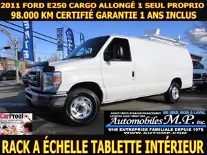 2011 Ford E-250 CARGO ALLONGÉ 98.000 KM CERTIFIÉ 1 SEUL PROPRIO