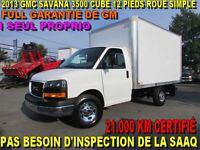 2013 GMC Savana 3500 CUBE 12 PIEDS 21.000 KM ROUE SIMPLE IMPECCA