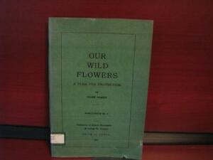Our Wild Flowers A Plea For Protection Paperback, 1939