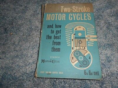 1958 TWO-STROKE MOTOR CYCLES HOW TO GET THE BEST FROM THEM BOOK MOTORCYCLE (Best Two Stroke Motorcycles)