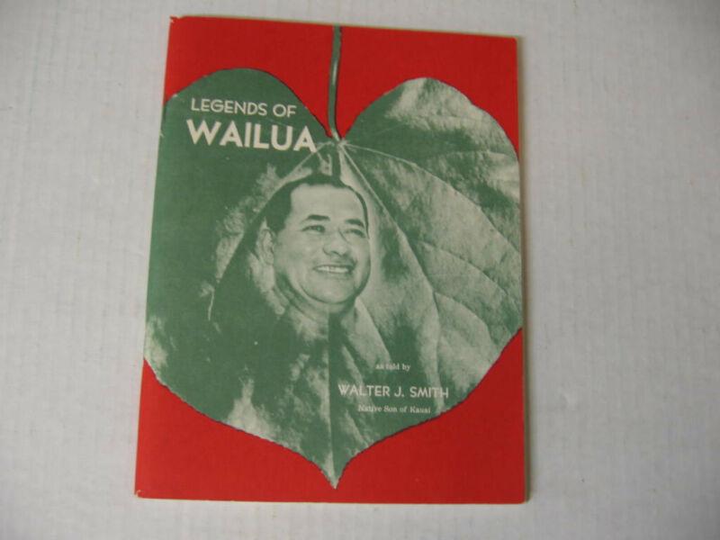 vintage 1955 book  Legends of Wailua Hawaii history by  Walter J Smith
