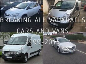 VAUXHALL CARS & VANS BREAKING FOR SPARES FROM 1999-2015