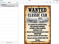 WANTED OLD CLASSIC CAR