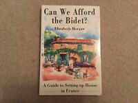Can We Afford The Bidet ? By Elizabeth Morgan .... a guide to setting up house in France