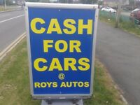 SELL YOUR CAR TODAY @ ROYS... £100 - £1500