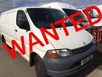 WANTED !!!!! TOYOTA HIACE ANY CONDITION